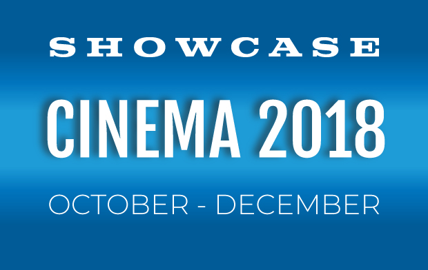 Showcase Cinema 2018 October - December